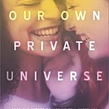 Our Own Private Universe by Robin Talley