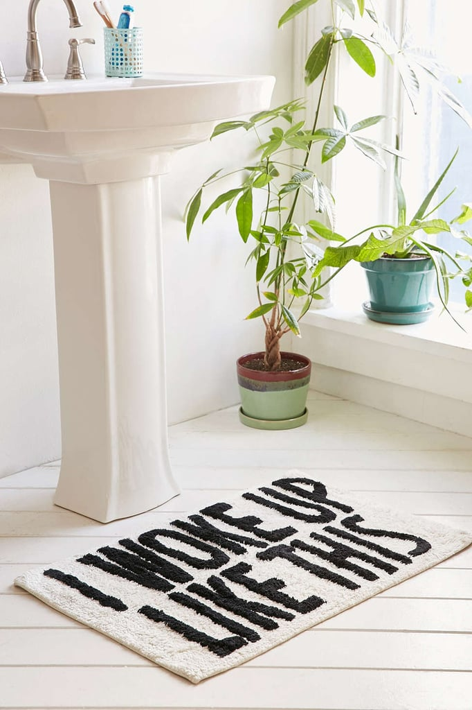 I Woke Up Like This Bath Mat ($34)