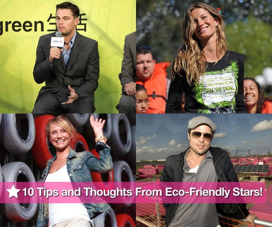 The Top 10 Tips and Thoughts From Eco-Friendly Stars on Earth Day 2010-04-22 06:00:00