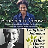 Books by First Ladies  Our current first lady, Michelle Obama, can add author to her résumé. Her book, American Grown: The Story of the White House Kitchen Garden and Gardens Across America, came out last year, and while it doesn't cover hard-hitting policy or politics in the White House, it does serve up a healthy portion of photos, details about the White House garden, and feel-good American values. As we know, Michelle isn't the first first lady to byline a book. But often the diaries and autobiographies come after the husband leaves office, like with Hillary Clinton. Eleanor Roosevelt, Nancy Reagan, and many more first ladies have also published books. Take a look at some of them now.