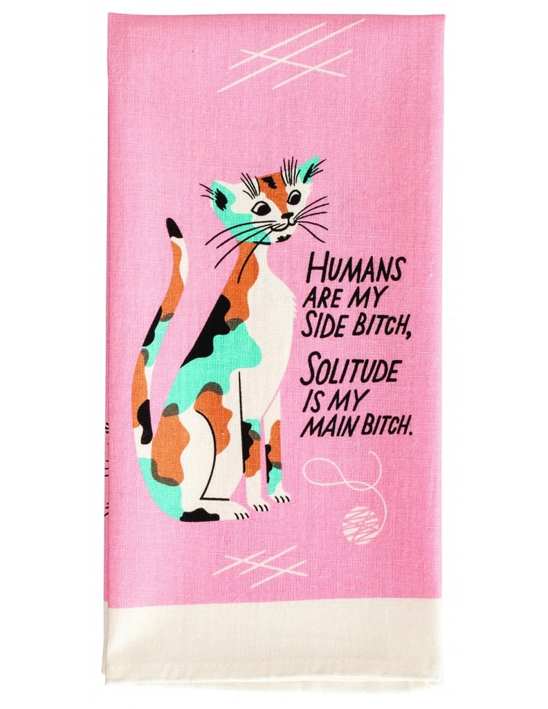 """""""Humans Are My Side B*tch"""" Dish Towel"""