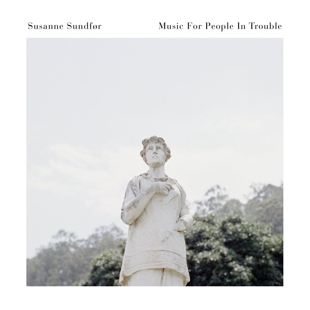 Music For People in Trouble by Susanne Sundfor | Best Albums