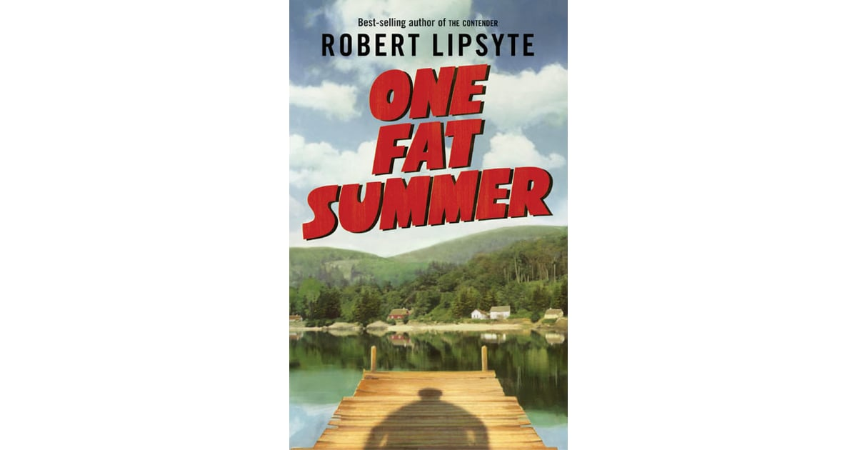 an overview of one fat summer by robert lipsyte One fat summer is a teen drama novel written by american author robert lipsyte, published in 1977 in 2018, the novel was adapt into the motion picture, titled measure of a man, starring blake cooper, donald sutherland, luke wilson and judy greer and was distributed by great point media.