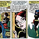 Did you know that Batgirl is a librarian? In addition to being a crime fighter and the daughter of Gotham City police commissioner James Gordon, Barbara Gordon, aka Batgirl (created in 1961), has a doctorate in library science and is the head of Gotham City Public Library. You go, girl! Source: DC Comics