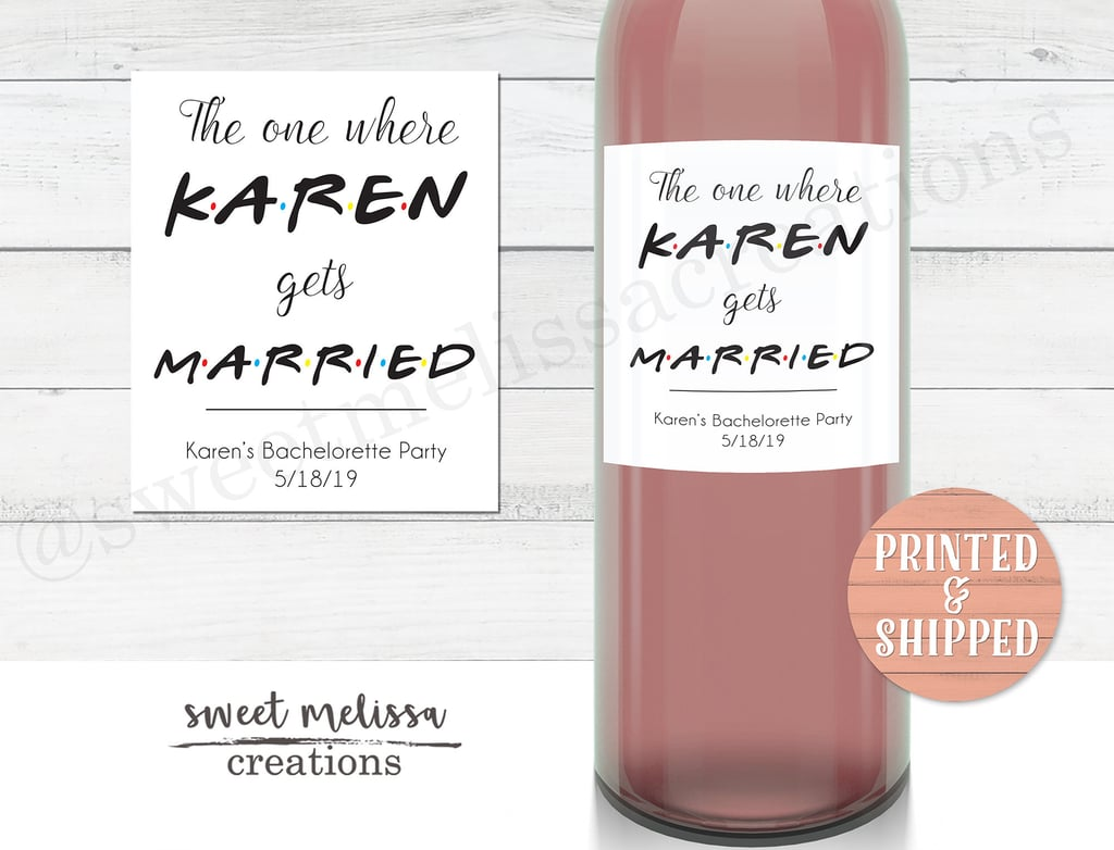 The One Where She Gets Married Bachelorette Party Wine Labels