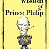 The Wisdom of Prince Philip by Antony A. Butt, $10.99