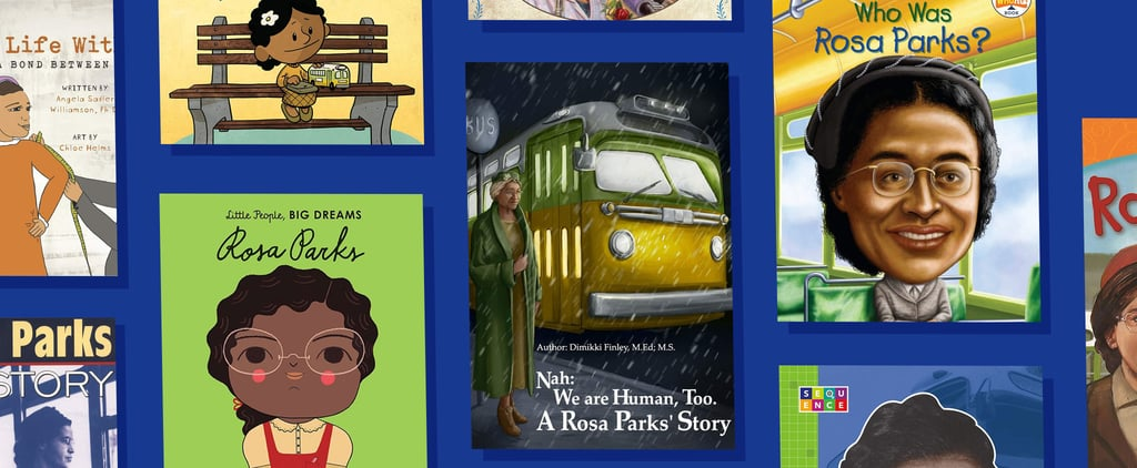 16 Children's Books to Help Your Kids Learn About Rosa Parks