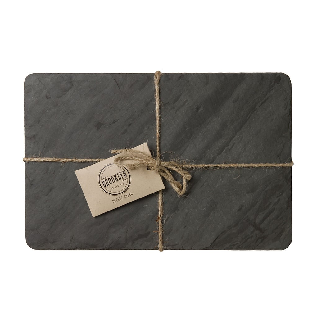 For the eternal hostess, give her this effortless slate cheese board ($40) for her next dinner party.