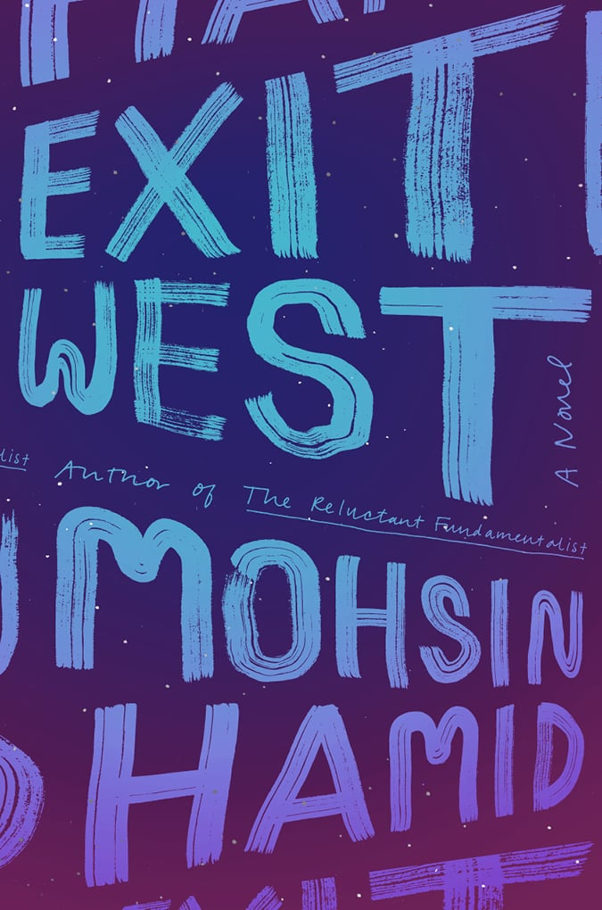 Exit West by Mohsin Hamid — Available March 7