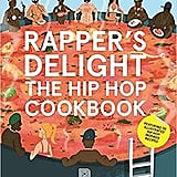 Rapper's Delight: The Hip Hop Cookbook by Joseph Inniss, Ralph Miller, and Peter Stadden