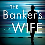 The Banker's Wife by Cristina Alger, Out July 3