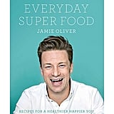 Jamie Oliver: Everyday Super Food