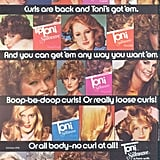 Remember when you got a perm? Toni Silkwave came in many different varieties, from ringlets to loose waves, and there was an option for every age, too!  Source: Flickr user twitchery