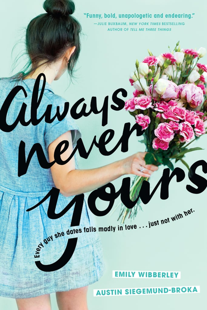 Always Never Yours by Emily Wibberley and Austin Siegemund-Broka (Out May 22)