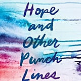Hope and Other Punch Lines by Julie Buxbaum