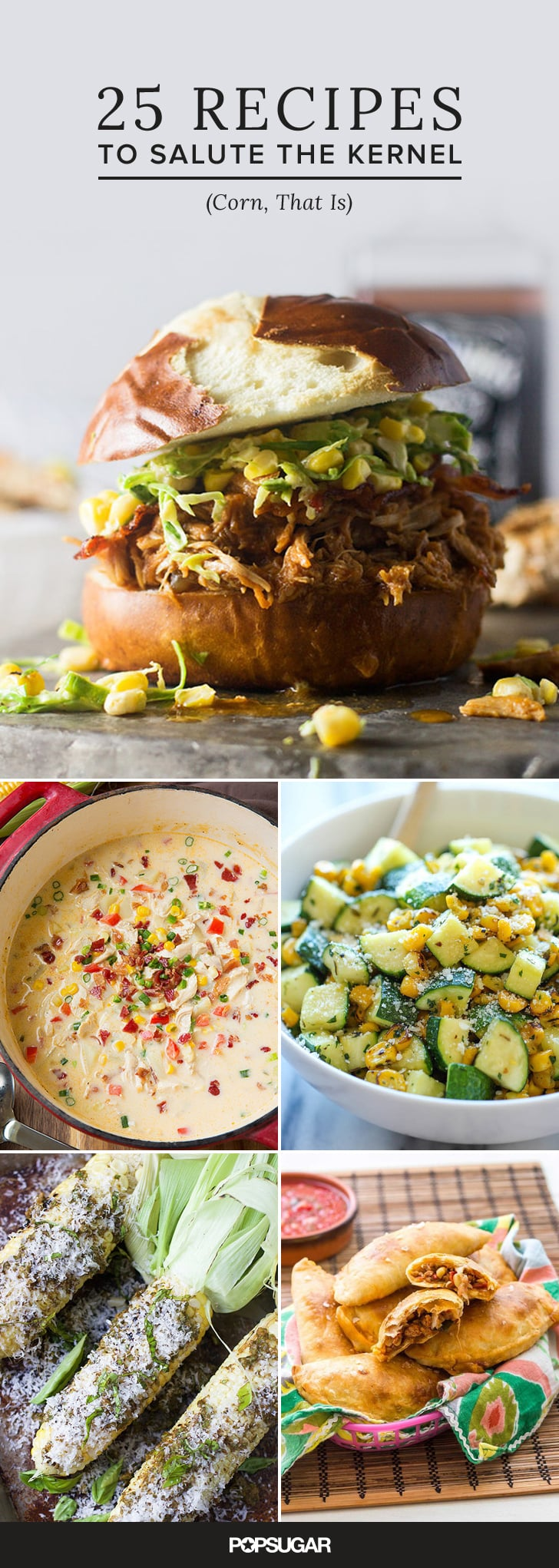 25 Recipes to Salute the Kernel (Corn, That Is)