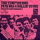 """Papa Was a Rollin' Stone"" by The Temptations"