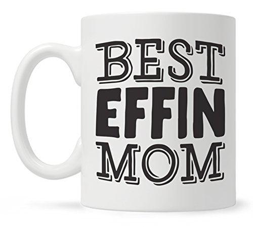 Best Effin Mom Funny Quote Coffee Mug