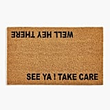 Hey There Take Care Doormat