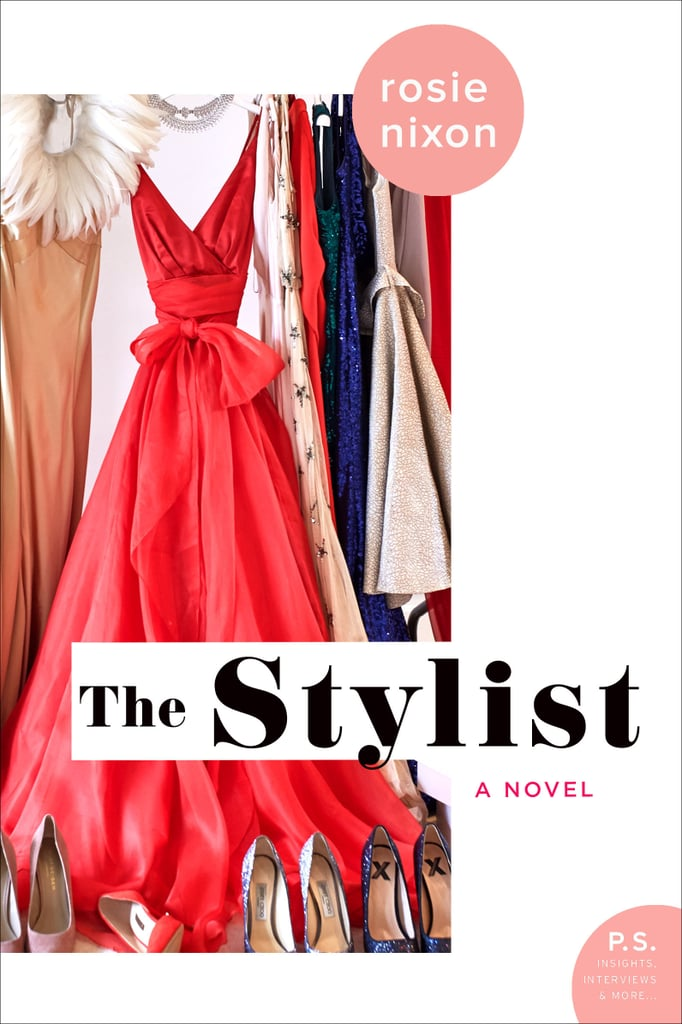 The Stylist by Rosie Nixon, out Sept. 4