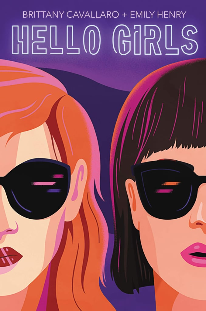 Hello Girls by Brittany Cavallaro and Emily Henry
