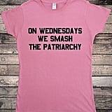 Mean Girls Smash the Patriarchy Shirt ($11)