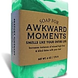 Soap for Awkward Moments ($9)