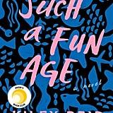 Jan. 2020 — Such a Fun Age by Kiley Reid