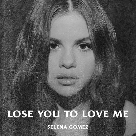 "Selena Gomez ""Lose You to Love Me"" Song"