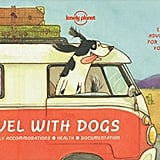 في كتاب Travel With Dogs  من Lonely Planet (بسعر 12$ دولار أمريكي؛ 45 درهم إماراتيّ/ريال سعودي)، يقدّم لكم خبراء السّفر الكثير من النّصائح في المرّة التالية التي تأخذون فيها كلبكم برحلة معكم. سواء كنتم ستسافرون بالسيّارة لقضاء عطلة نهاية الأسبوع أو كنتم تجهّزونه لرحلة جويّة عبر البلاد، سيوفّر لكم هذا الكتاب كلّ المعلومات التي تحتاجون إلى معرفتها قبل الذهاب.