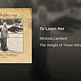 """To Learn Her"" by Miranda Lambert"