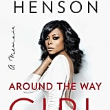 Around the Way Girl: A Memoir by Taraji P. Henson