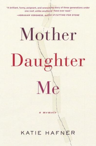 Mother Daughter Me  Katie Hafner retraces a year she and her mother spent working through their unresolved issues in her memoir, Mother Daughter Me. In this moving and honest look at family, Katie shares her experience inviting her 77-year-old mother to live with her and her teenage daughter for intergenerational healing. Out July 2