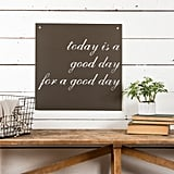"""""""Today Is a Good Day"""" Sign ($84)"""