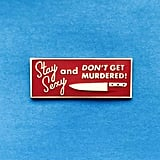 "My Favorite Murder ""Stay Sexy Don't Get Murdered"" Enamel Pin"