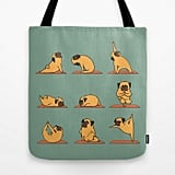 Everyone always needs another tote bag in their life, and we think it should be this fun Pug yoga-print one ($22). The adorable cartoon print shows a perfectly pudgy Pug doing various yoga poses that we're pretty sure no real-life Pug could manage.