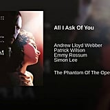 """All I Ask of You"" From The Phantom of the Opera"