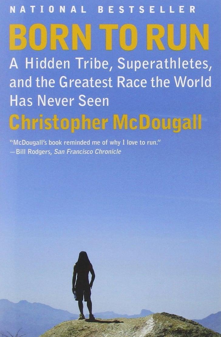 Born to Run | Books About Travel | POPSUGAR Smart Living ...