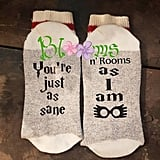You're Just as Sane as I Am Socks