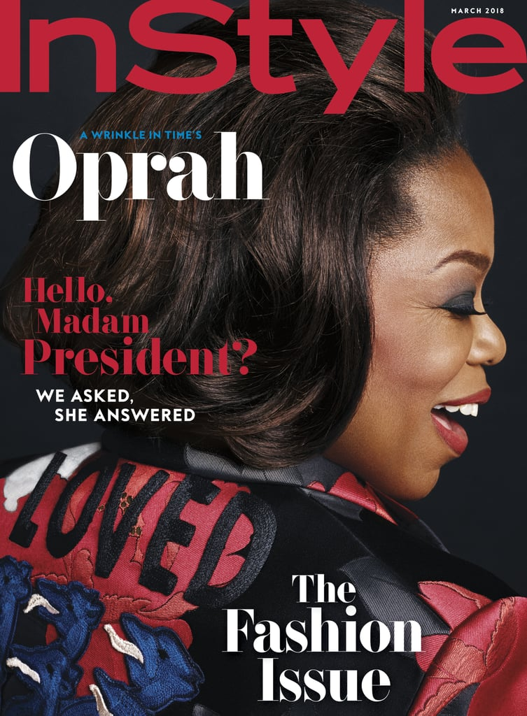 "It's already been an eventful year for Oprah Winfrey. After receiving the Cecil B. DeMille Award at the Golden Globes, the 63-year-old icon and entrepreneur inspired viewers with her acceptance speech and even spawned hopes that she would run for president — which she has since politely dashed. Now, Oprah is continuing her momentous year by covering InStyle's March 2018 issue. In the gorgeous editorial, Oprah confidently sports vibrant ensembles, including a floor-length sequinned number, a curve-hugging pink dress, and a leopard coat — with maroon tights, no less! On the cover, Oprah wears a floral-print Gucci jacket with the word ""Loved"" embroidered on the back. Loved, she certainly is. The issue of InStyle will hit stands on Feb. 9. Get a closer look at the cover, see stunning shots from the editorial ahead, then shop jackets just like Oprah's!      Related:                                                                                                           Oprah Rocked Purple Hair Because She Can Do No Wrong"