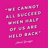 """We Cannot All Succeed When Half of Us Are Held Back."" — Malala Yousafzai"