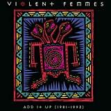 Violent Femmes, Add It Up (1993)