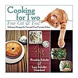 Cooking For Two: Your Cat & You ($17)