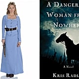 Westworld's Dolores / A Dangerous Woman From Nowhere by Kris Radish