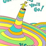 Age 4: Oh, the Places You'll Go!