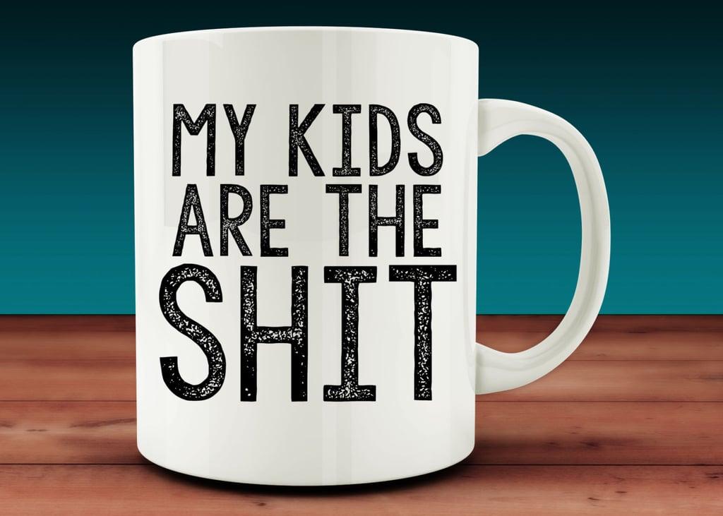 My Kids Are the Sh*t Mug