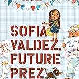 Ages 2-4: Sofia Valdez, Future Prez
