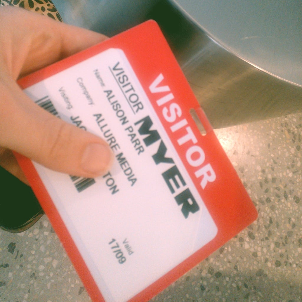 And then on to the lovely people in Myer's PR office. Confession: I did consider swiping the visitor tag. . .