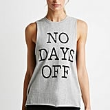 Forever 21 No Days Off Muscle Tee