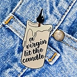 A Virgin Lit the Candle Pin